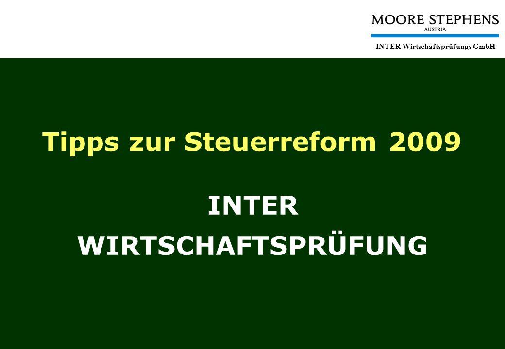 Tipps zur Steuerreform 2009 INTER Wirtschaftsprüfungs GmbH Tipps zur Steuerreform 2009 INTER WIRTSCHAFTSPRÜFUNG
