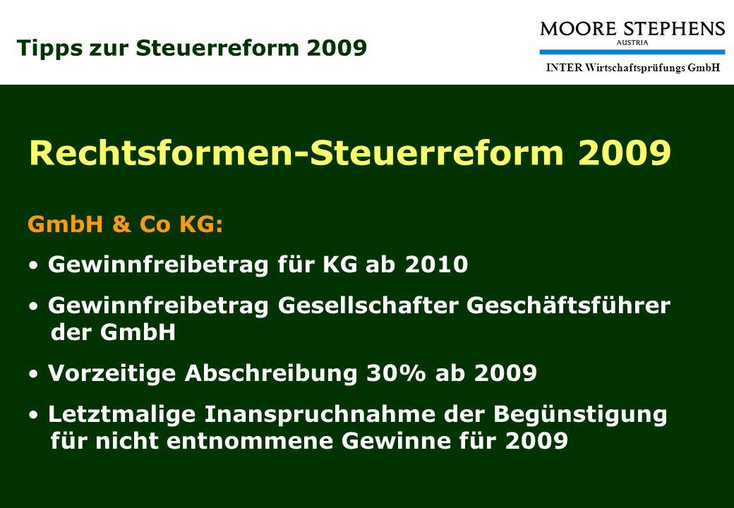 Tipps zur Steuerreform 2009 INTER Wirtschaftsprüfungs GmbH GmbH & Co KG: Gewinnfreibetrag für KG ab 2010 Gewinnfreibetrag Gesellschafter Geschäftsführ