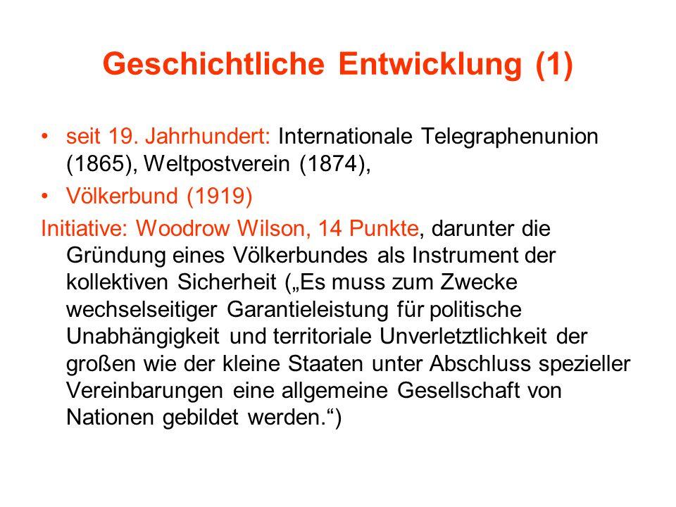 Geschichtliche Entwicklung (1) seit 19. Jahrhundert: Internationale Telegraphenunion (1865), Weltpostverein (1874), Völkerbund (1919) Initiative: Wood