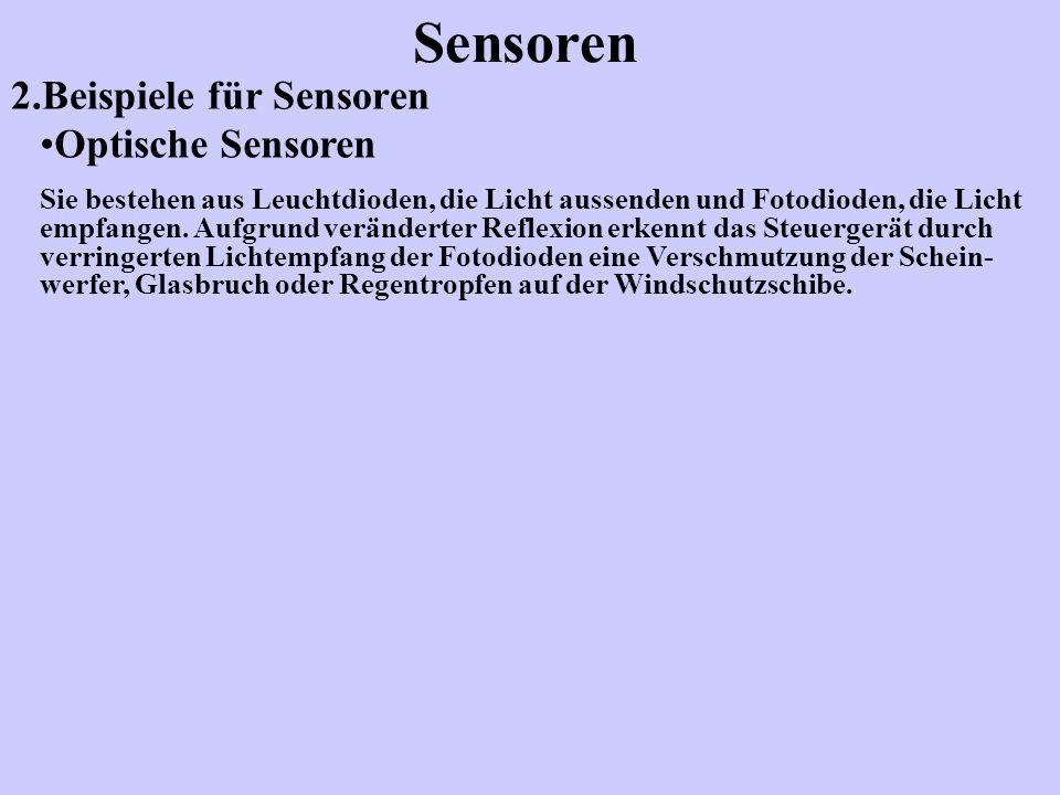 2.Beispiele für Sensoren Sensoren Optische Sensoren Sie bestehen aus Leuchtdioden, die Licht aussenden und Fotodioden, die Licht empfangen. Aufgrund v