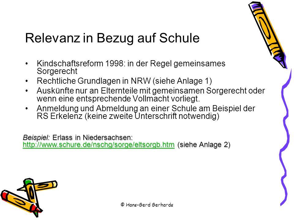 Relevanz in Bezug auf Schule Kindschaftsreform 1998: in der Regel gemeinsames Sorgerecht Rechtliche Grundlagen in NRW (siehe Anlage 1) Auskünfte nur a