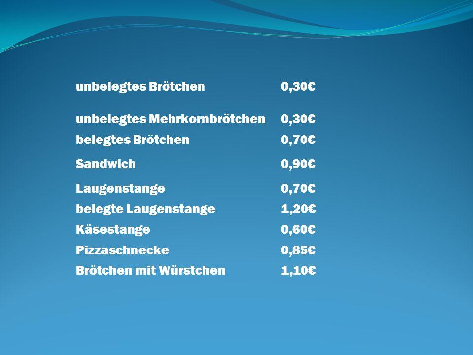 unbelegtes Brötchen0,30 unbelegtes Mehrkornbrötchen0,30 belegtes Brötchen0,70 Sandwich0,90 Laugenstange0,70 belegte Laugenstange1,20 Käsestange0,60 Pi