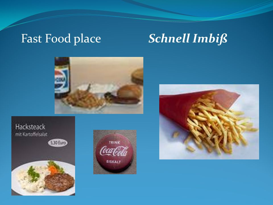 Fast Food placeSchnell Imbiß