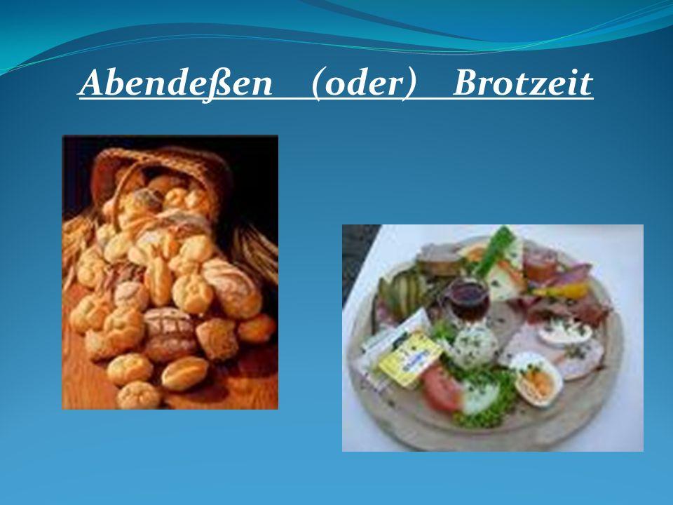 Abendeßen (oder) Brotzeit