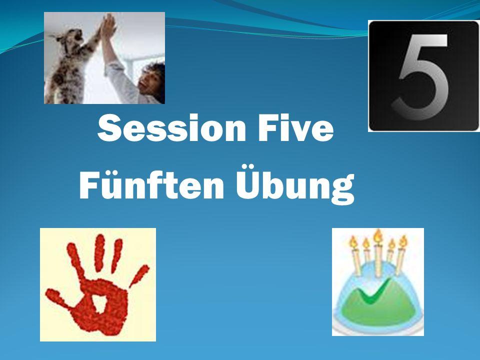 Session Five Fünften Übung