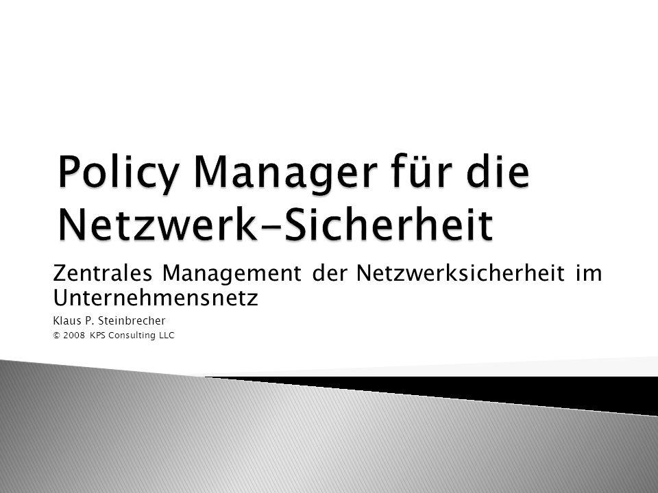 Zentrales Management der Netzwerksicherheit im Unternehmensnetz Klaus P.