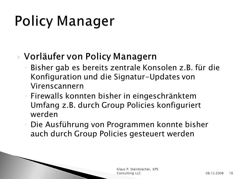 Vorläufer von Policy Managern Bisher gab es bereits zentrale Konsolen z.B.