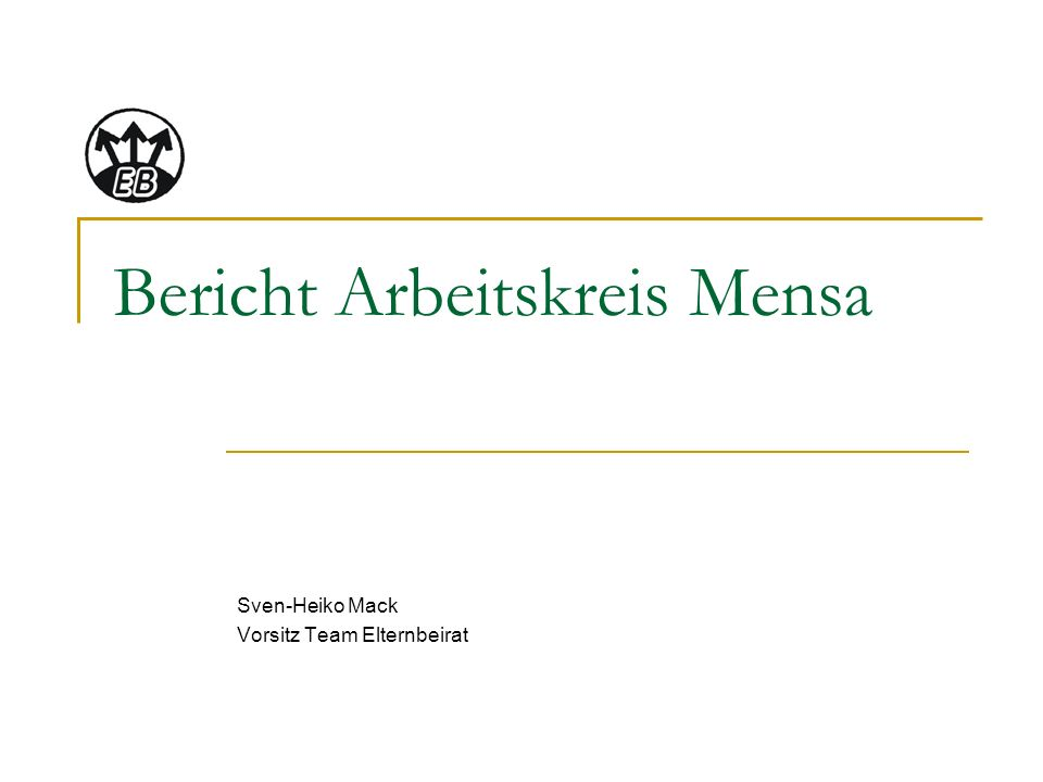 Bericht Arbeitskreis Mensa Sven-Heiko Mack Vorsitz Team Elternbeirat