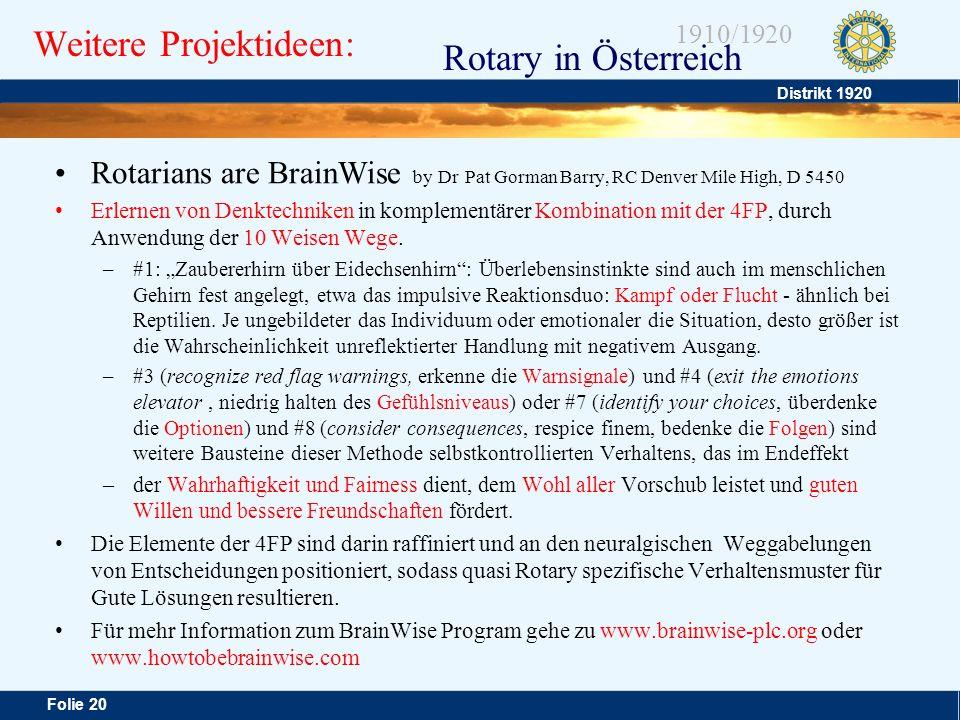 Distrikt 1920 Folie 20 1910/1920 Rotary in Österreich Weitere Projektideen: Rotarians are BrainWise by Dr Pat Gorman Barry, RC Denver Mile High, D 545