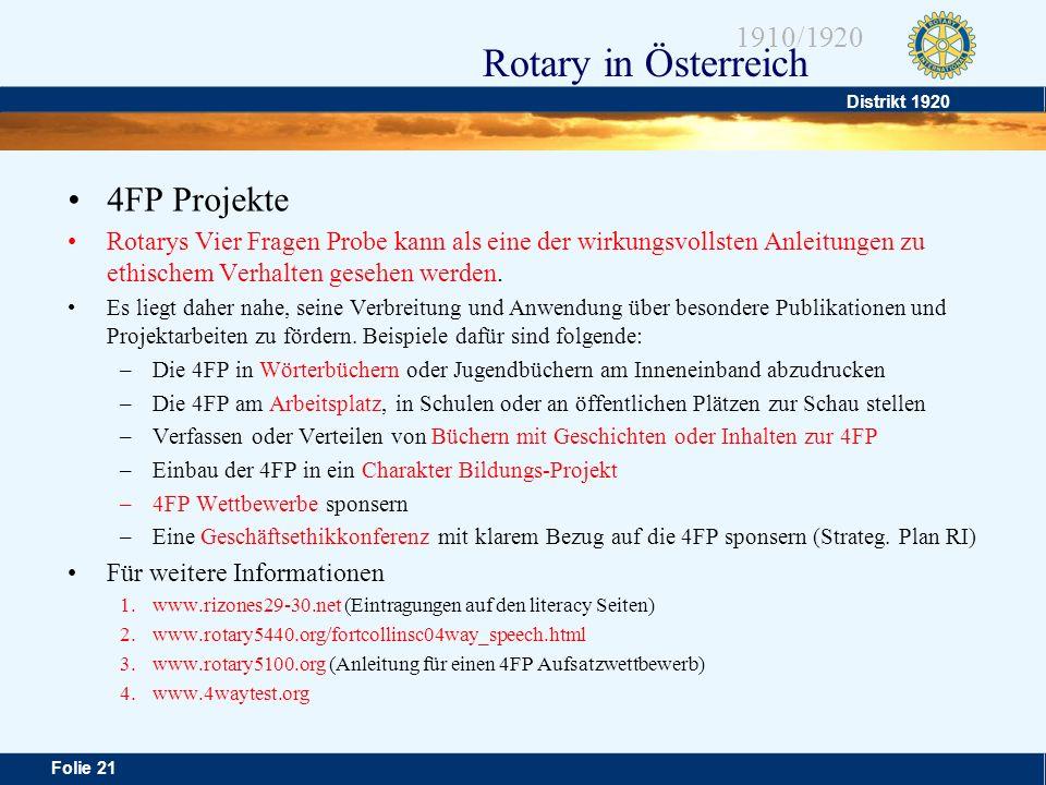 Distrikt 1920 Folie 21 1910/1920 Rotary in Österreich 4FP Projekte Rotarys Vier Fragen Probe kann als eine der wirkungsvollsten Anleitungen zu ethisch