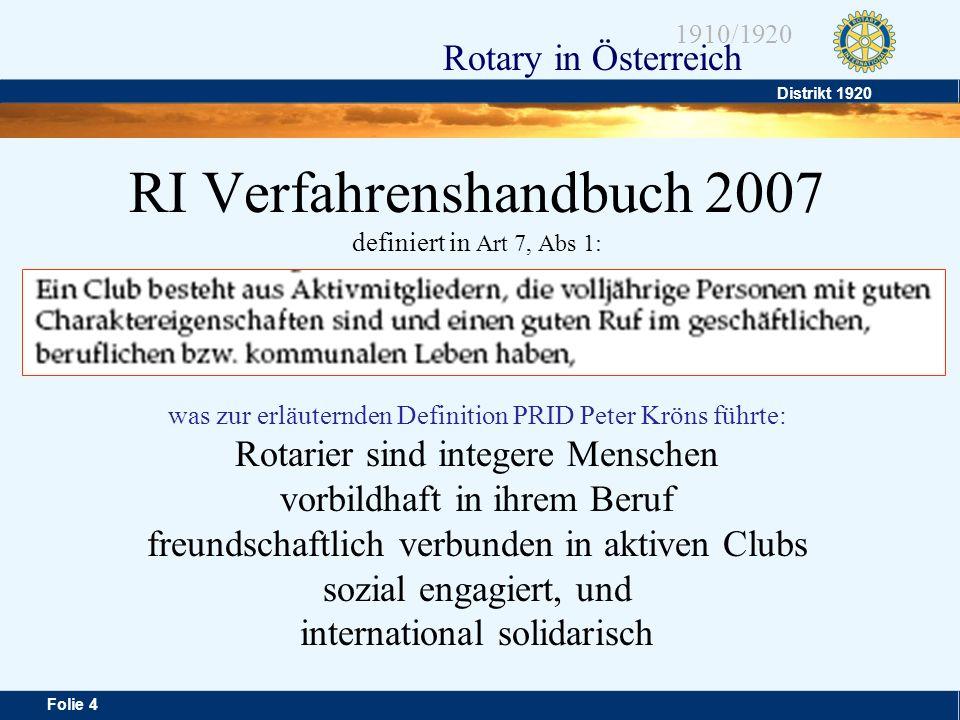 Distrikt 1920 Folie 4 1910/1920 Rotary in Österreich RI Verfahrenshandbuch 2007 definiert in Art 7, Abs 1: was zur erläuternden Definition PRID Peter