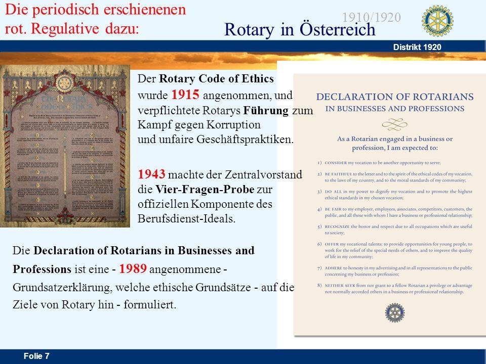 Distrikt 1920 Folie 7 1910/1920 Rotary in Österreich Die Declaration of Rotarians in Businesses and Professions ist eine - 1989 angenommene - Grundsat