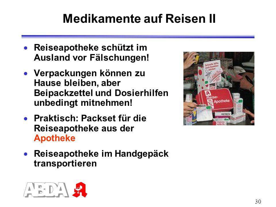 30 Medikamente auf Reisen II Reiseapotheke schützt im Ausland vor Fälschungen! Verpackungen können zu Hause bleiben, aber Beipackzettel und Dosierhilf