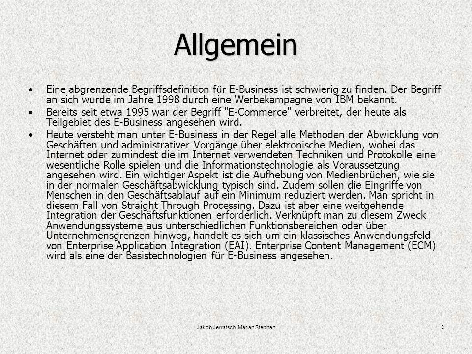 Jakob Jerratsch, Marian Stephan 2 Allgemein Eine abgrenzende Begriffsdefinition für E-Business ist schwierig zu finden.