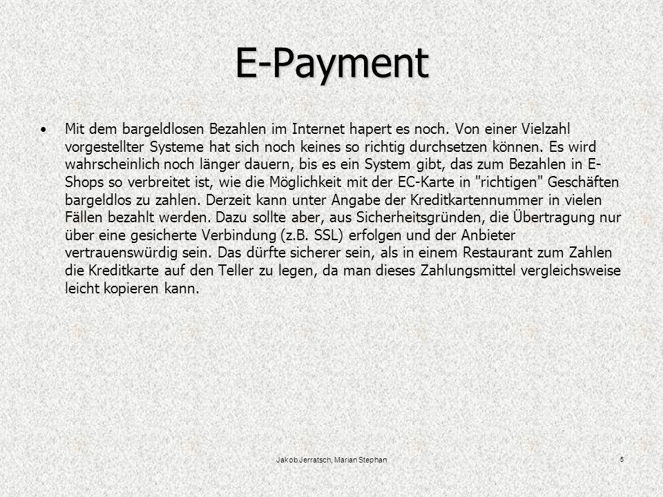 Jakob Jerratsch, Marian Stephan 5 E-Payment Mit dem bargeldlosen Bezahlen im Internet hapert es noch.