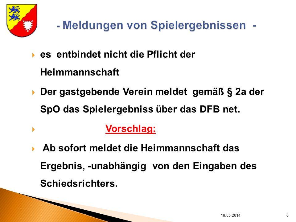 es entbindet nicht die Pflicht der Heimmannschaft Der gastgebende Verein meldet gemäß § 2a der SpO das Spielergebniss über das DFB net.