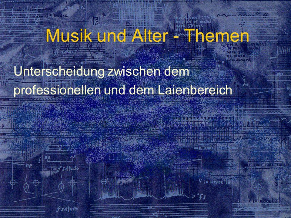 Musik und Alter - Themen Unterscheidung zwischen dem professionellen und dem Laienbereich