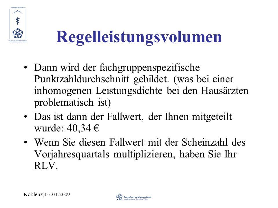 Koblenz, 07.01.2009 Regelleistungsvolumen Dann wird der fachgruppenspezifische Punktzahldurchschnitt gebildet. (was bei einer inhomogenen Leistungsdic
