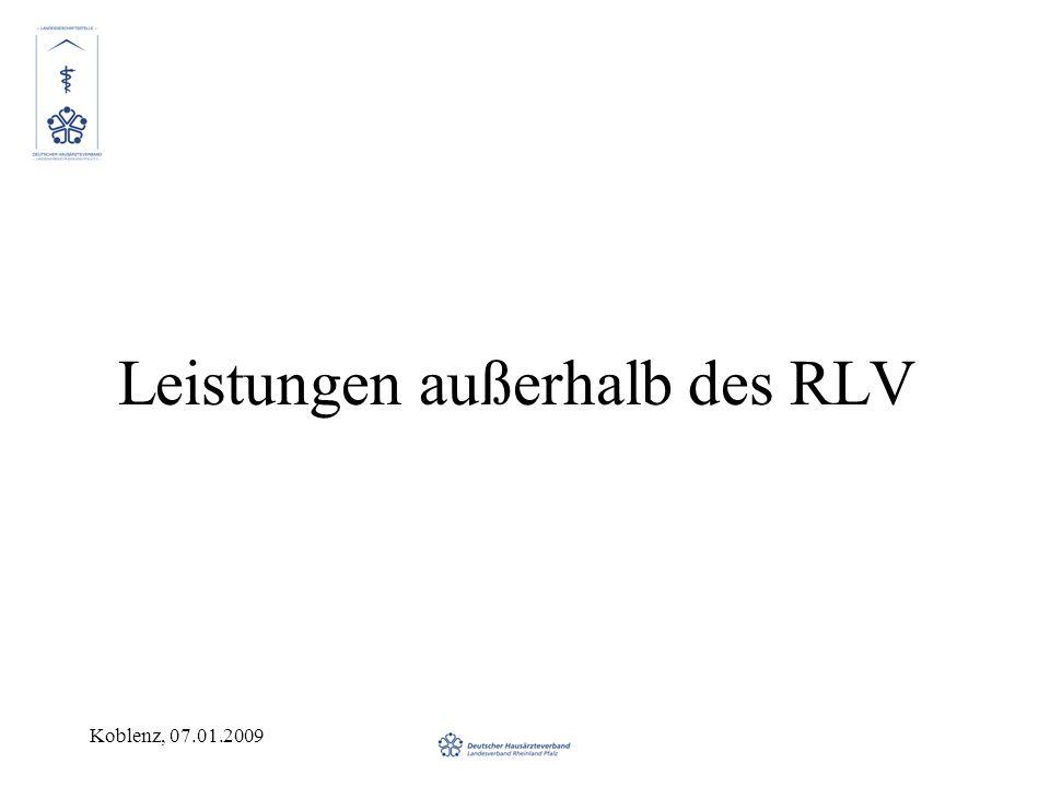 Koblenz, 07.01.2009 Leistungen außerhalb des RLV