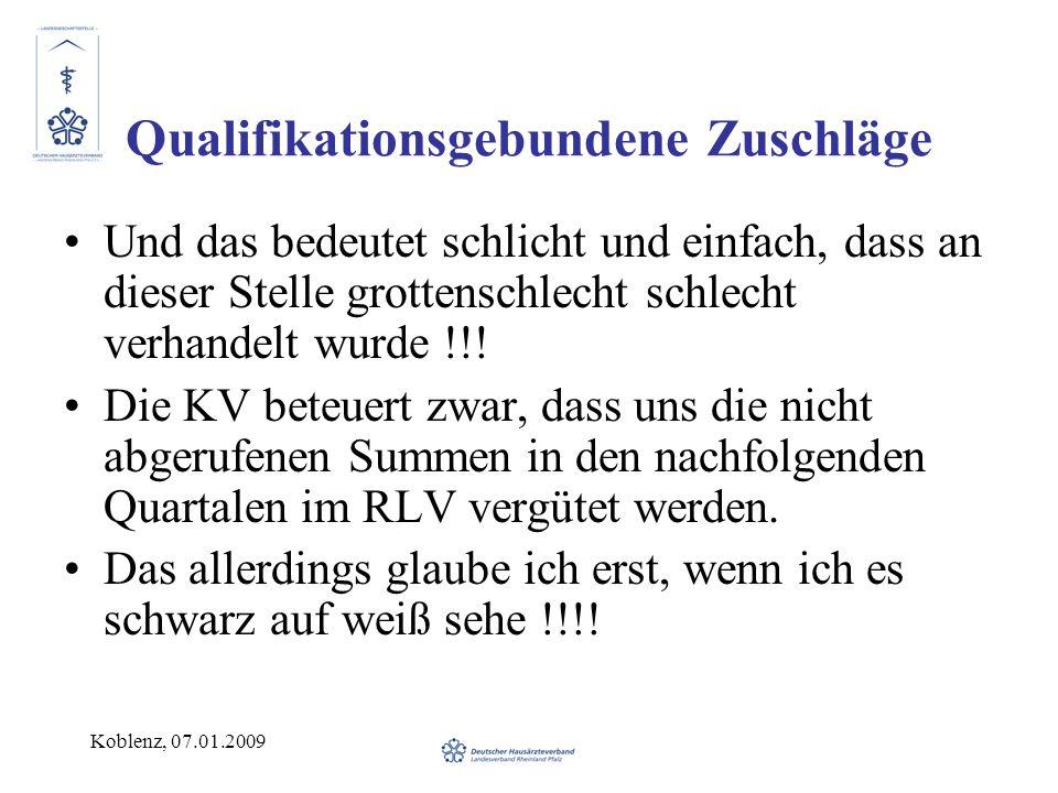 Koblenz, 07.01.2009 Qualifikationsgebundene Zuschläge Und das bedeutet schlicht und einfach, dass an dieser Stelle grottenschlecht schlecht verhandelt