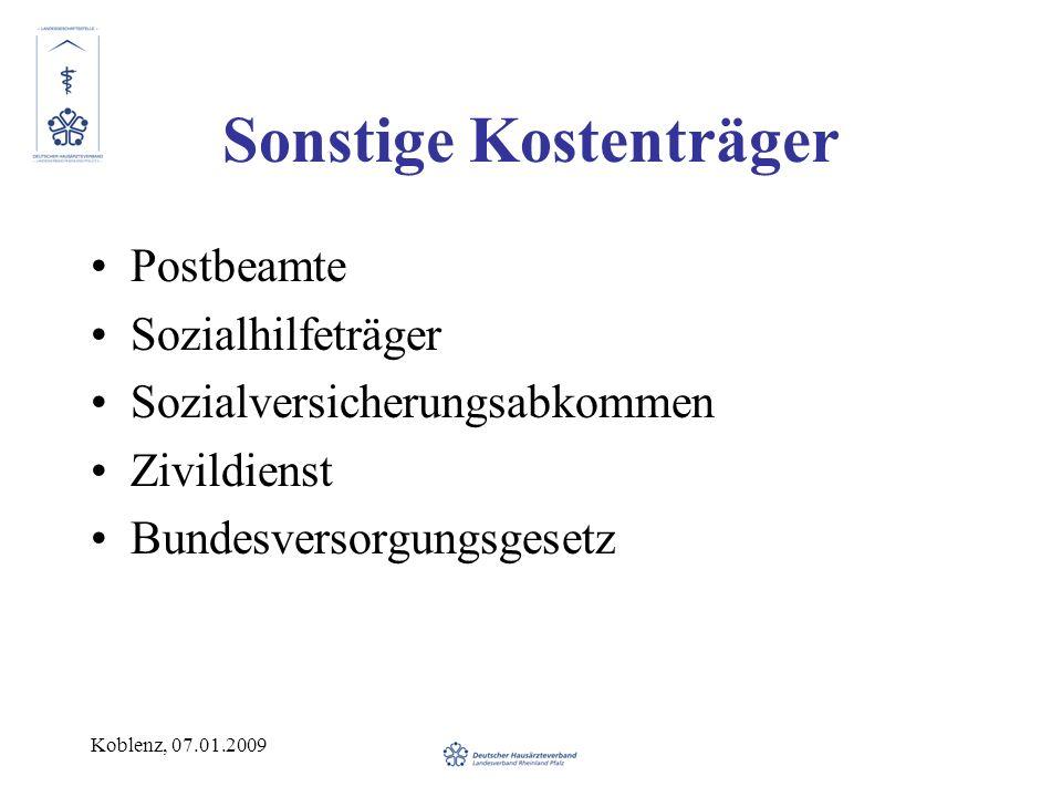 Koblenz, 07.01.2009 Sonstige Kostenträger Postbeamte Sozialhilfeträger Sozialversicherungsabkommen Zivildienst Bundesversorgungsgesetz