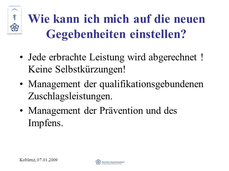 Koblenz, 07.01.2009 Wie kann ich mich auf die neuen Gegebenheiten einstellen? Jede erbrachte Leistung wird abgerechnet ! Keine Selbstkürzungen! Manage
