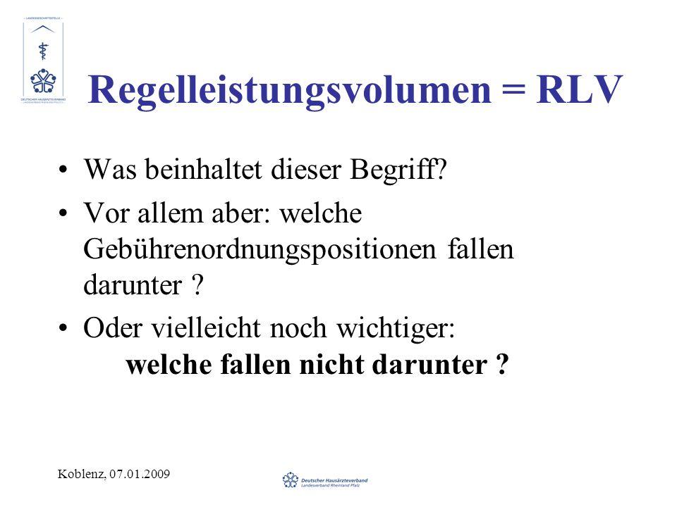 Koblenz, 07.01.2009 RLV - Punktwerttabelle GNRLegendePunktwert Übertrag112,2 02511Elektrotherapie 1,5 03240Geriatrisches Basisassesment 5,5 30130Hyposensibilisierung 4,6 Gesamtwert123,8