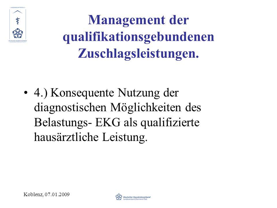 Koblenz, 07.01.2009 Management der qualifikationsgebundenen Zuschlagsleistungen. 4.) Konsequente Nutzung der diagnostischen Möglichkeiten des Belastun
