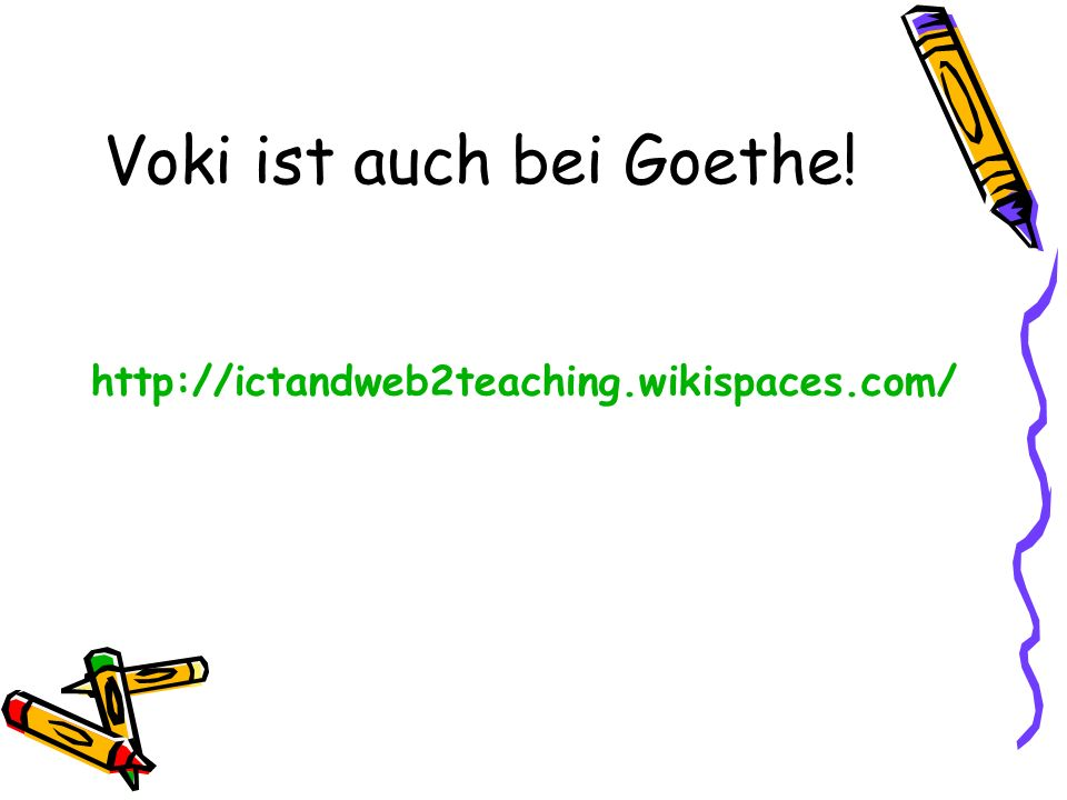 Voki ist auch bei Goethe! http://ictandweb2teaching.wikispaces.com/