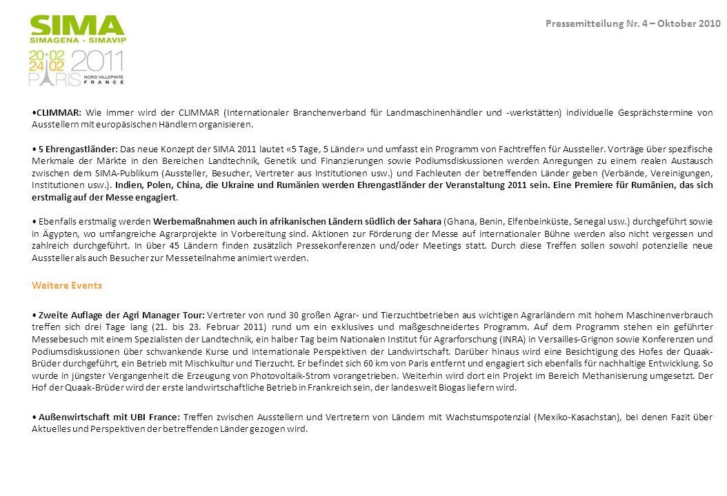 CLIMMAR: Wie immer wird der CLIMMAR (Internationaler Branchenverband für Landmaschinenhändler und -werkstätten) individuelle Gesprächstermine von Ausstellern mit europäsischen Händlern organisieren.