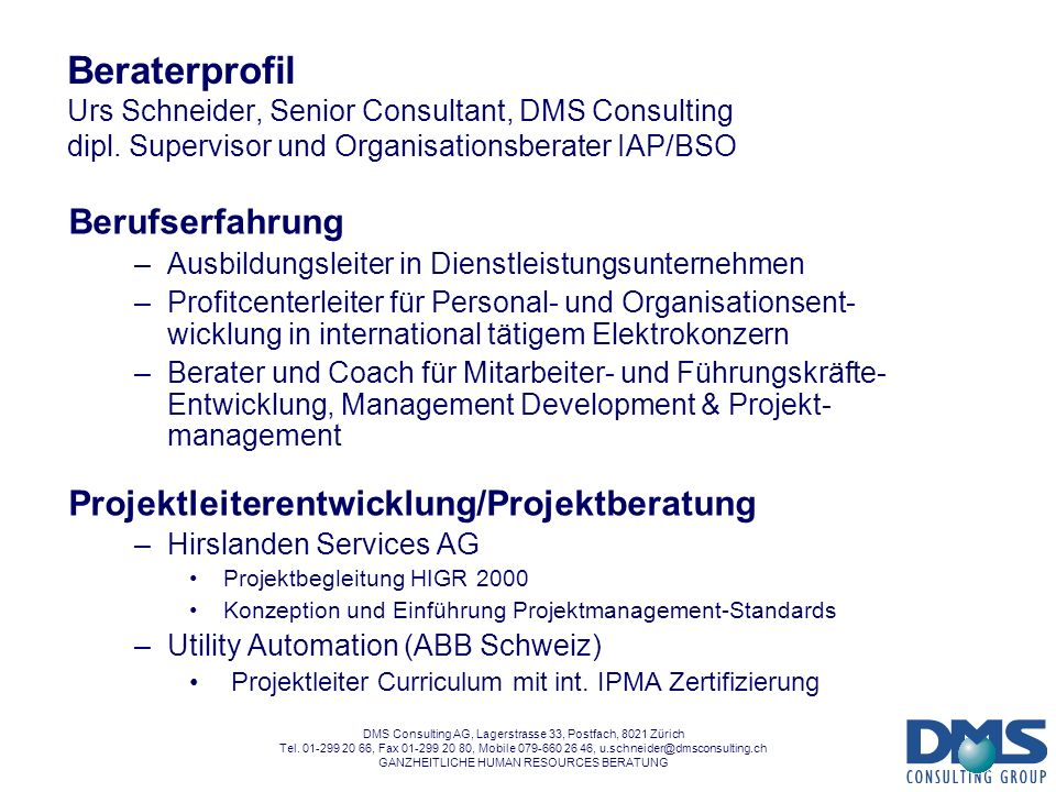 DMS Consulting AG, Lagerstrasse 33, Postfach, 8021 Zürich Tel.