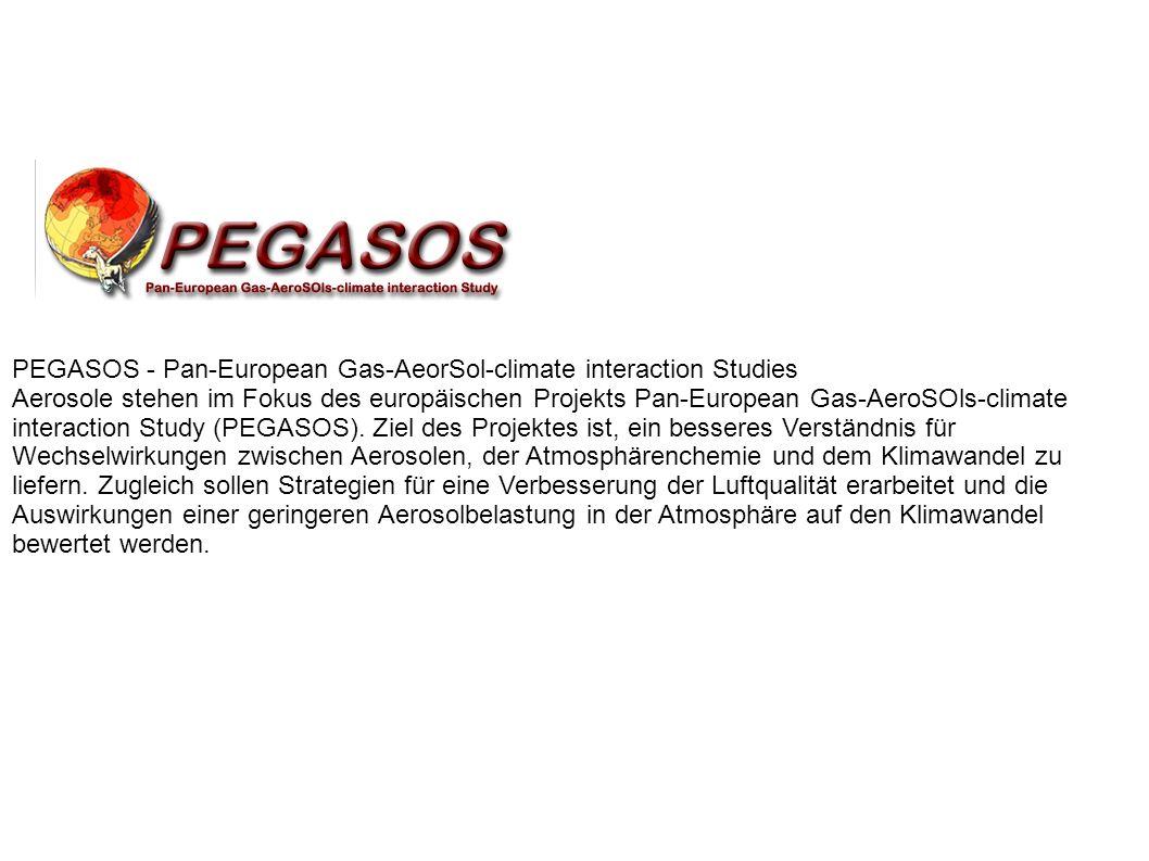 PEGASOS - Pan-European Gas-AeorSol-climate interaction Studies Aerosole stehen im Fokus des europäischen Projekts Pan-European Gas-AeroSOls-climate interaction Study (PEGASOS).