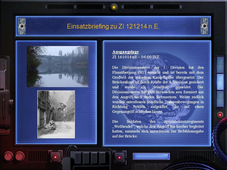 Einsatzbriefing zu ZI 121214 n.E. Ausgangslage ZI 161014 nE – 04:00 ISZ Die Divisionsreserve der 1.