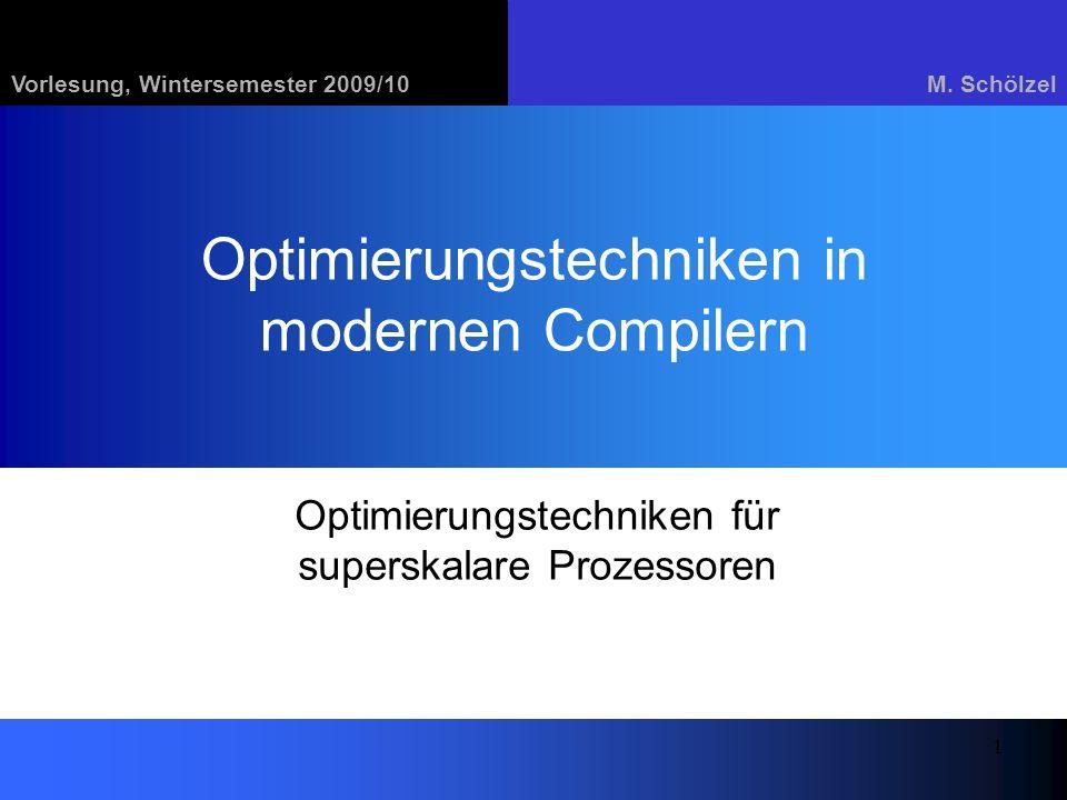 Optimierungstechniken in modernen CompilernGrundlagen22 Korrektur bei Verschiebung vor/hinter einen Join Korrekturcode: Für jeden Join Bestimme im Schedule die maximale Position p an der eine Operation ausgeführt wird, die im Trace vor dem Join ausgeführt wurde.