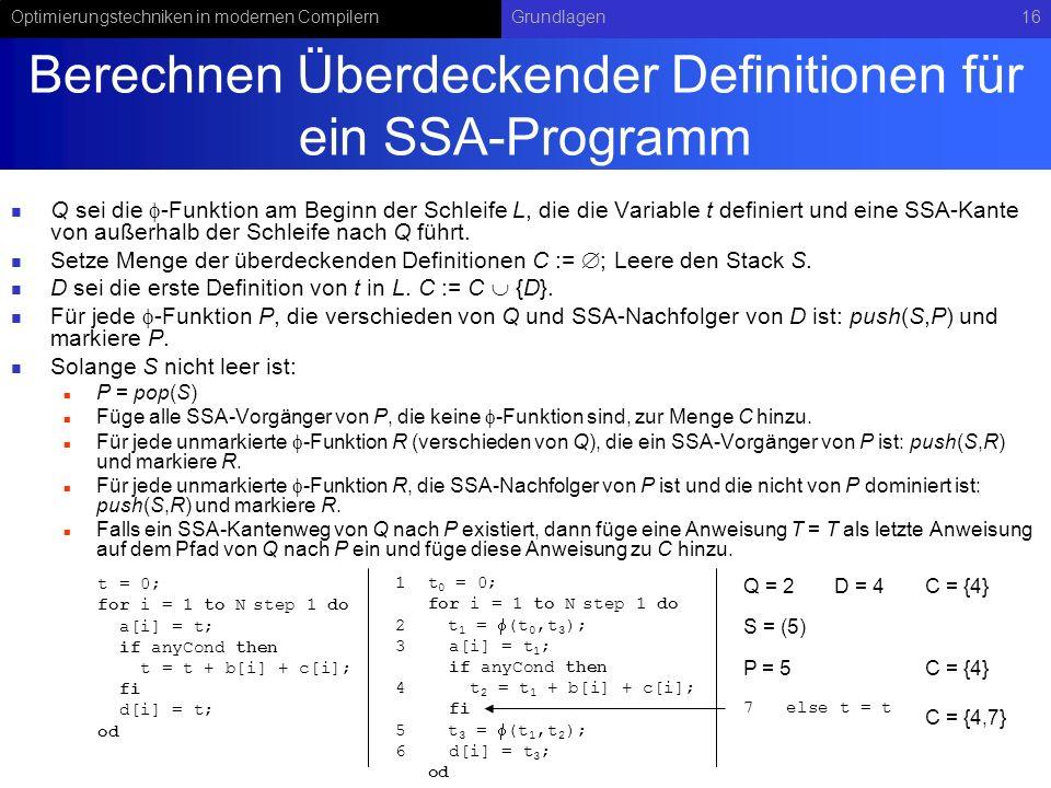 Optimierungstechniken in modernen CompilernGrundlagen16 Berechnen Überdeckender Definitionen für ein SSA-Programm Q sei die -Funktion am Beginn der Sc