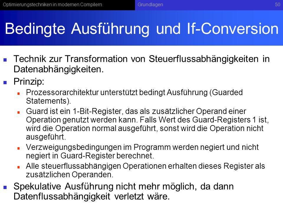 Optimierungstechniken in modernen CompilernGrundlagen50 Bedingte Ausführung und If-Conversion Technik zur Transformation von Steuerflussabhängigkeiten