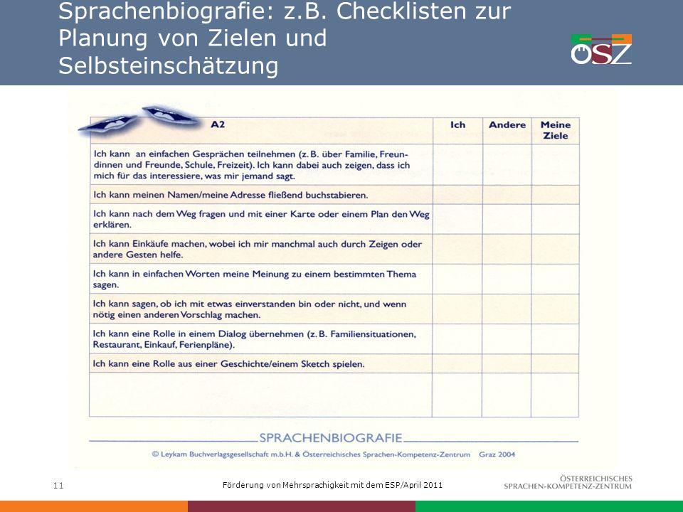 Förderung von Mehrsprachigkeit mit dem ESP/April 2011 11 Sprachenbiografie: z.B. Checklisten zur Planung von Zielen und Selbsteinschätzung