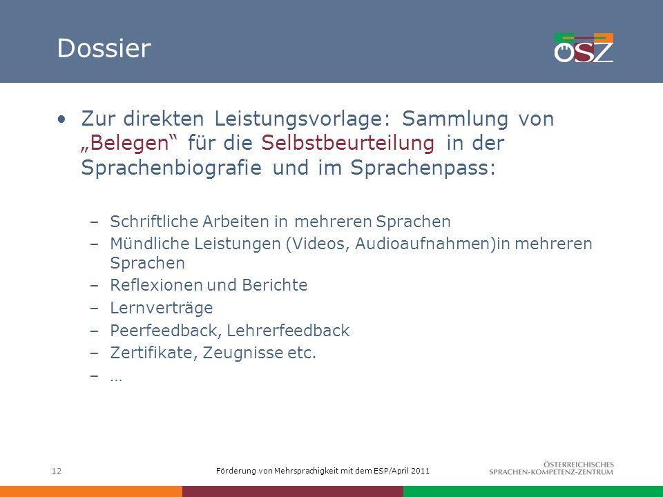 Förderung von Mehrsprachigkeit mit dem ESP/April 2011 12 Dossier Zur direkten Leistungsvorlage: Sammlung von Belegen für die Selbstbeurteilung in der