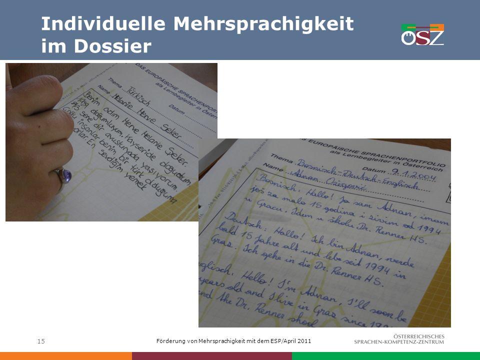 Förderung von Mehrsprachigkeit mit dem ESP/April 2011 Individuelle Mehrsprachigkeit im Dossier 15