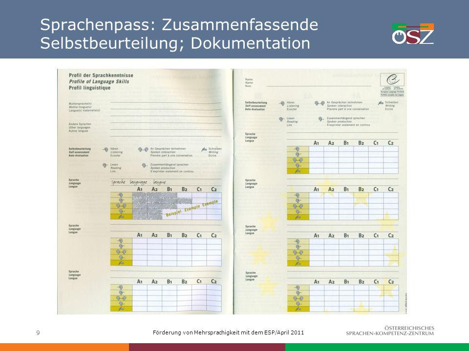Förderung von Mehrsprachigkeit mit dem ESP/April 2011 9 Sprachenpass: Zusammenfassende Selbstbeurteilung; Dokumentation