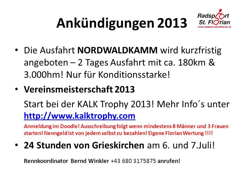 Ankündigungen 2013 Die Ausfahrt NORDWALDKAMM wird kurzfristig angeboten – 2 Tages Ausfahrt mit ca. 180km & 3.000hm! Nur für Konditionsstarke! Vereinsm