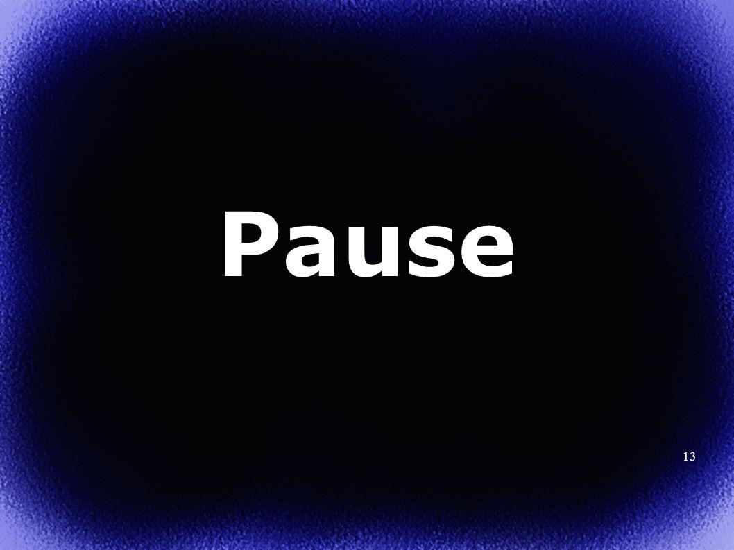 13 Pause