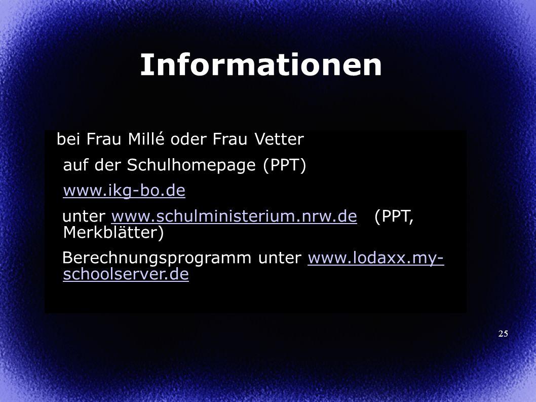 25 Informationen bei Frau Millé oder Frau Vetter auf der Schulhomepage (PPT) www.ikg-bo.de unter www.schulministerium.nrw.de (PPT, Merkblätter)www.sch