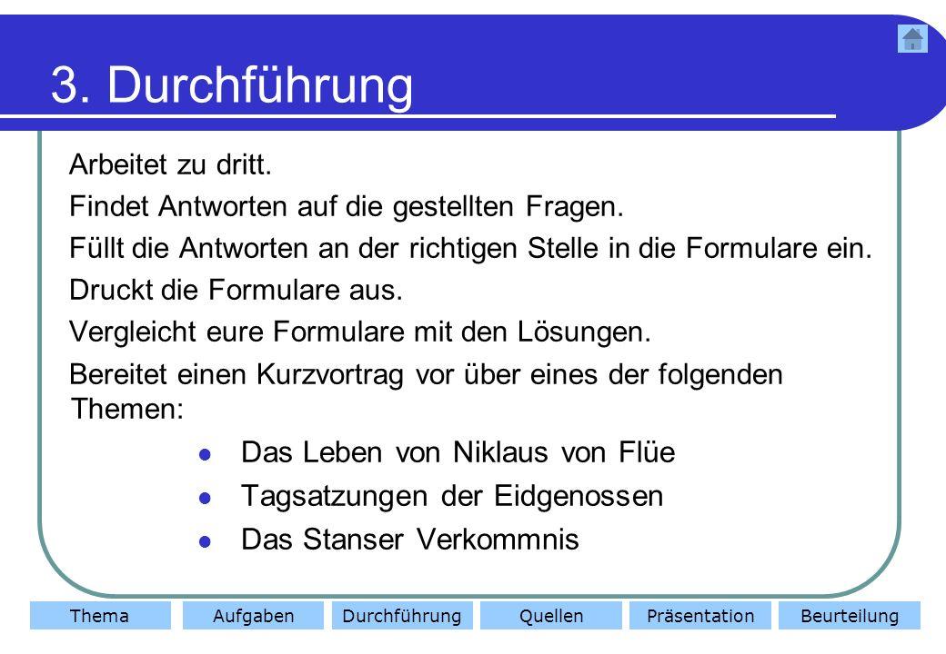 ThemaAufgabenDurchführungQuellenBeurteilungPräsentation 4.