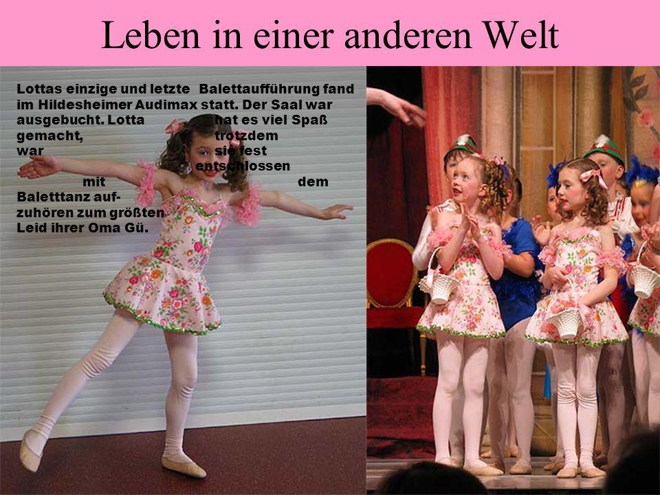 Leben in einer anderen Welt Lottas einzige und letzte Balettaufführung fand im Hildesheimer Audimax statt.