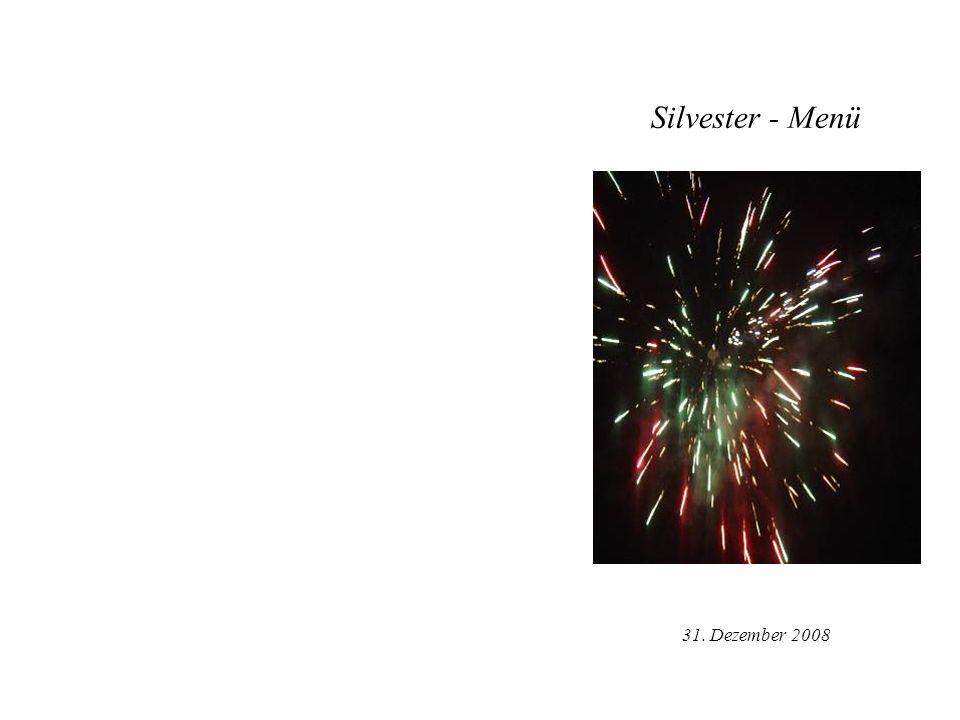 Silvester - Menü 31. Dezember 2008