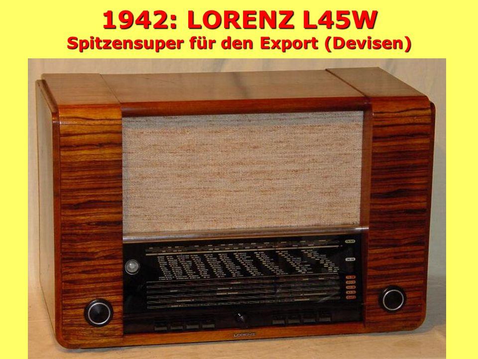1942: SCHAUB SG42 Spitzensuper für den Export (Devisen)
