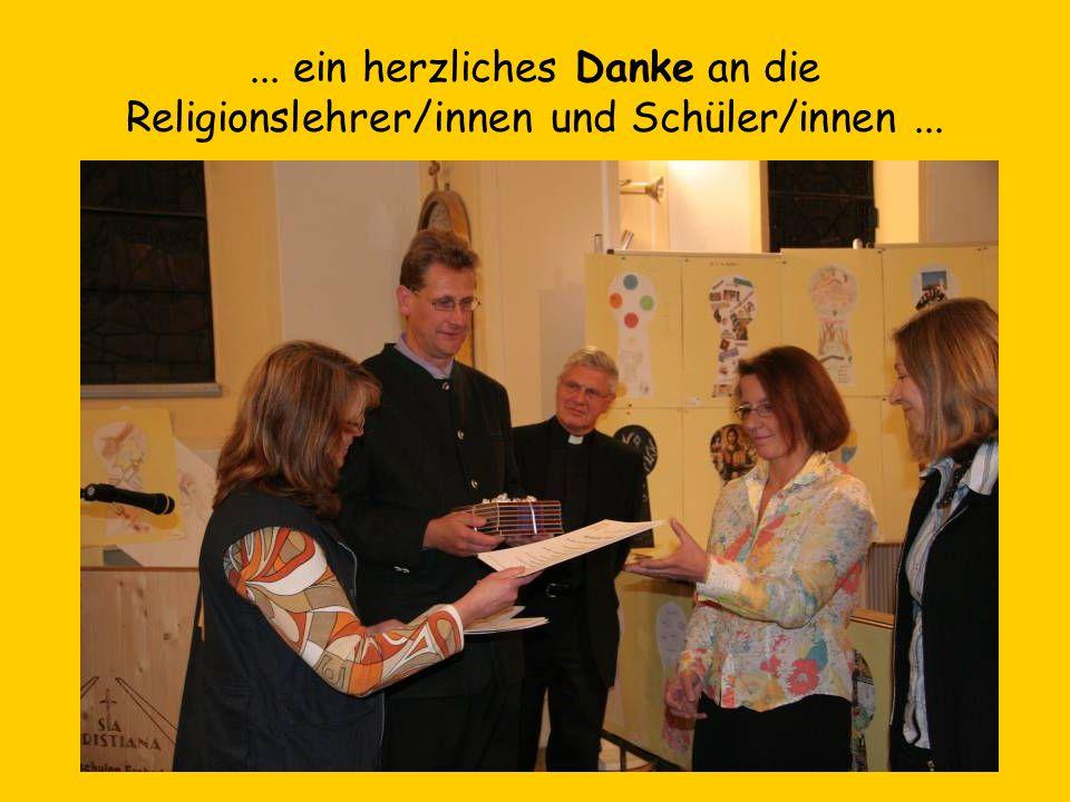 ... ein herzliches Danke an die Religionslehrer/innen und Schüler/innen...