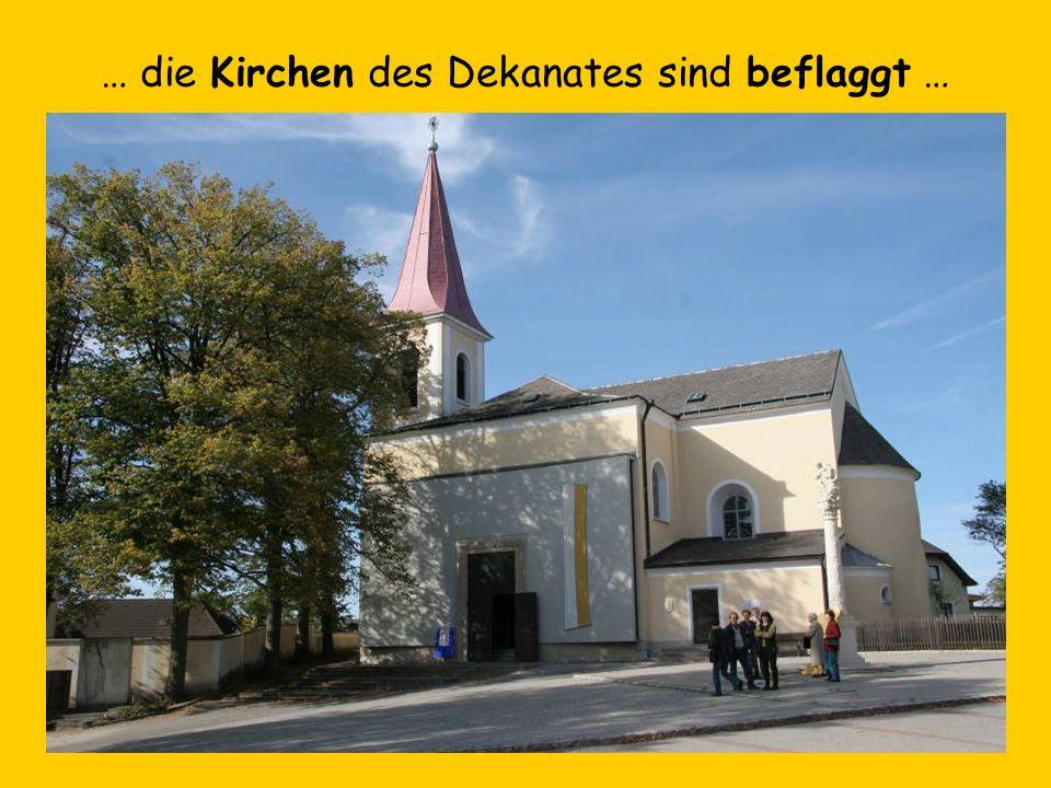 … die Kirchen des Dekanates sind beflaggt …