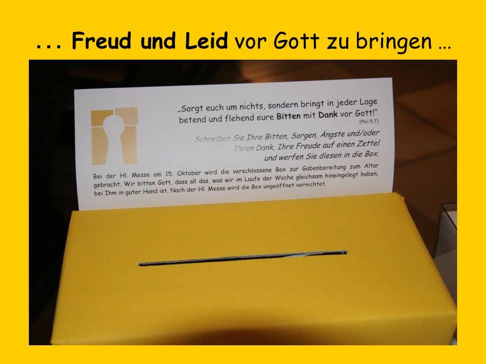 … Freud und Leid vor Gott zu bringen …